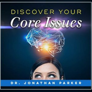 Discover Your Core Issues