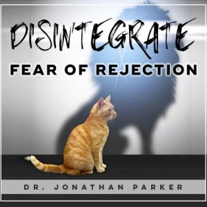 how to stop fear of rejection