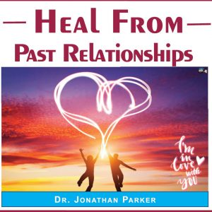 Heal from Past Relationships