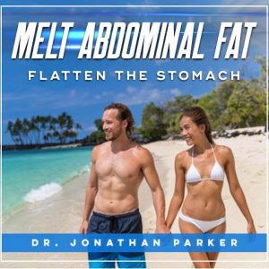 Melt Abdominal Fat – Flatten the Stomach