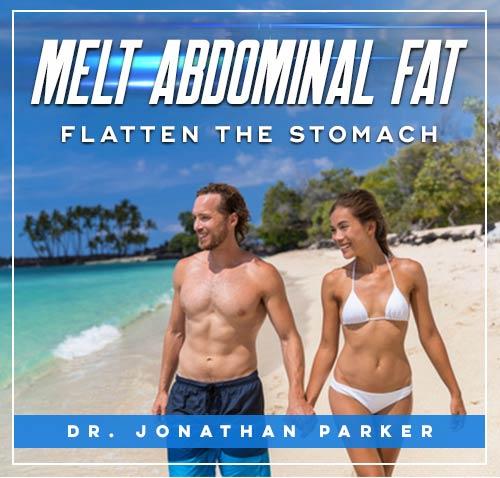 Melt Abdominal Fat – Flatten the Stomach