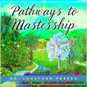 Pathways to Mastership - A Spiritual Quest