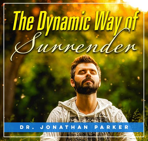 The Dynamic Way of Surrender